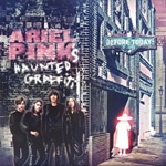 Cover ARIEL PINK´S HAUNTED GRAFFITI, before today