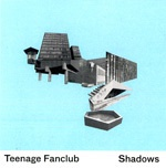 TEENAGE FANCLUB, shadows cover