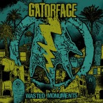 Cover GATORFACE, wasted monuments