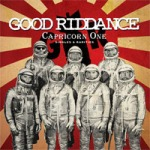 GOOD RIDDANCE, capricorn one cover