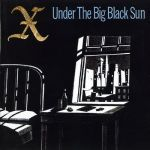 X, under the big black sun cover