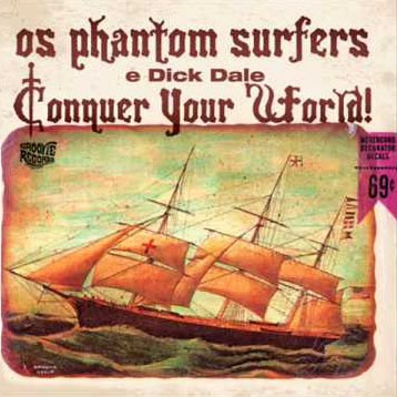 Cover PHANTOM SURFERS & DICK DALE, conquer your world