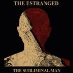 ESTRANGED, subliminal man cover