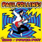 PAUL COLLINS, king of power pop cover