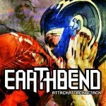 EARTHBEND, attack attack attack cover
