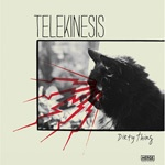 Cover TELEKINESIS, dirty thing