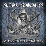 Cover SUICIDAL TENDENCIES, no mercy fool!/the suicidal family