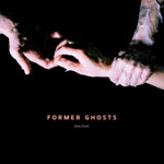 Cover FORMER GHOSTS, new love