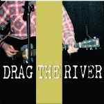 DRAG THE RIVER, closed cover