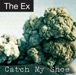 THE EX, catch my shoe cover