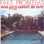 Cover FAKE PROBLEMS, real ghosts caught on tape
