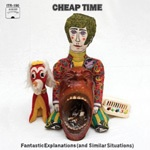 CHEAP TIME, fantastic explanations (and similar situations) cover