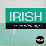 AGENT SIDE GRINDER, irish recording tape cover