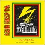 KEIN HASS DA, hirntrafo - bad brains transformation cover