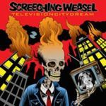 SCREECHING WEASEL, television city dream cover