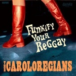 Cover CAROLOREGIANS, funkify your reggay