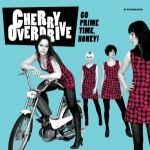 Cover CHERRY OVERDRIVE, go prime time, honey!