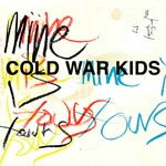 Cover COLD WAR KIDS, mine is yours