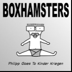 BOXHAMSTERS, philipp goes to kinder kriegen cover