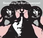 BART DAVENPORT, searching for bart davenport cover