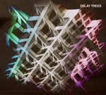DELAY TREES, s/t cover