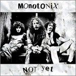 MONOTONIX, not yet cover
