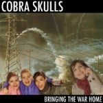 Cover COBRA SKULLS, bringing the war home