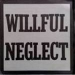 WILLFUL NEGLECT, s/t cover