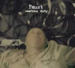 FAUST, someting dirty cover