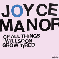 Cover JOYCE MANOR, off all things i will soon grow tired