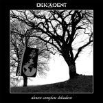 DEKADENT, almost complete cover