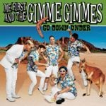 Cover ME FIRST & THE GIMME GIMMES, go down under