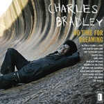Cover CHARLES BRADLEY, no time for dreaming