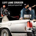 LEFT LANE CRUISER, junkyard speed ball cover