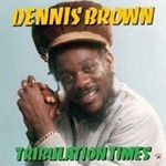 Cover DENNIS BROWN, tribulation times