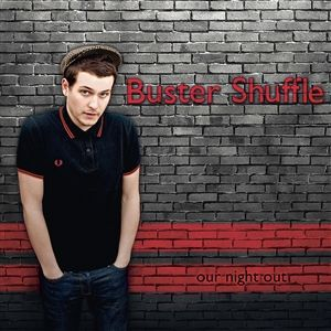 BUSTER SHUFFLE, our night out cover