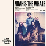 Cover NOAH & THE WHALE, last night on earth