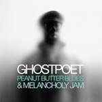 Cover GHOSTPOET, peanut butter blues & melancholy jam