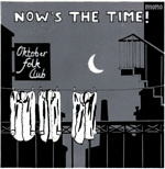 OKTOBER FOLK CLUB, now´s the time cover