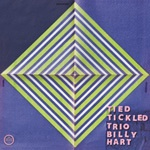 Cover TIED & TICKLED TRIO / BILLY HART, la place demon
