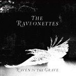 Cover RAVEONETTES, raven in the grave