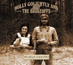 HOLLY GOLIGHTLY & BROKEOFFS, no help coming cover