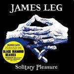 JAMES LEG, solitary pleasure cover
