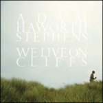 Cover ADAM HAWORTH STEPHENS, we live on cliffs