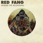 Cover RED FANG, murder the mountains