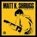 MATT K. SHRUGG, gone ashtray cover