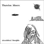 Cover THURSTON MOORE, demolished thoughts