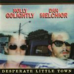 HOLLY GOLIGHTLY & DAN MELCHIOR, desperate little town cover