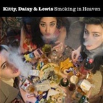 Cover KITTY, DAISY & LEWIS, smoking in heaven
