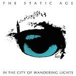 Cover STATIC AGE, in the city of wandering lights